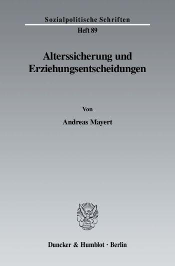 Cover: Alterssicherung und Erziehungsentscheidungen