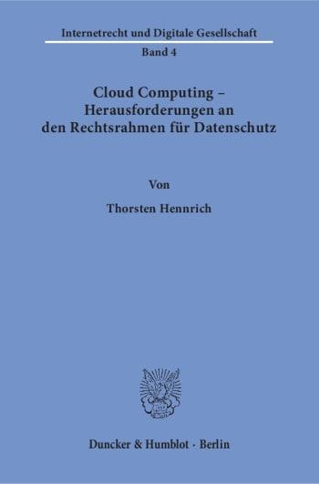 Cover: Cloud Computing – Herausforderungen an den Rechtsrahmen für Datenschutz