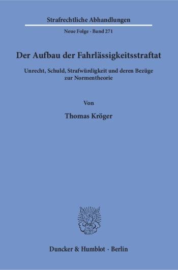 Cover: Der Aufbau der Fahrlässigkeitsstraftat