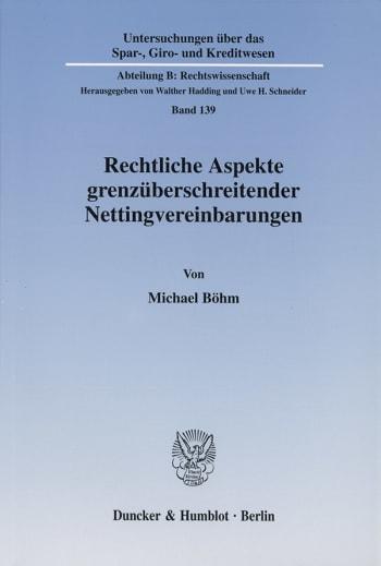Cover: Rechtliche Aspekte grenzüberschreitender Nettingvereinbarungen