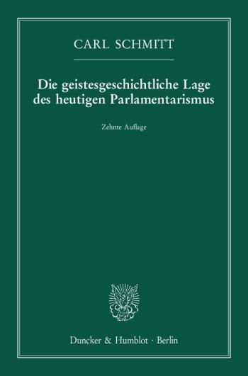 Cover: Die geistesgeschichtliche Lage des heutigen Parlamentarismus