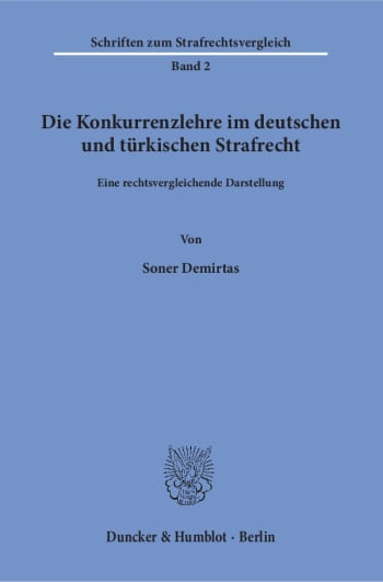 Cover: Die Konkurrenzlehre im deutschen und türkischen Strafrecht