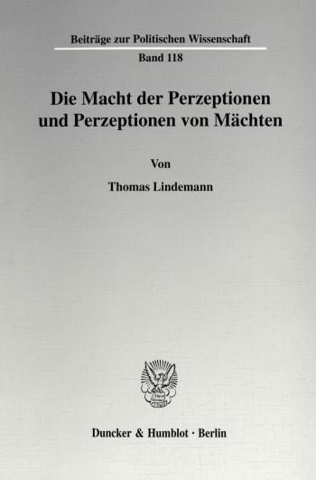 Cover: Die Macht der Perzeptionen und Perzeptionen von Mächten