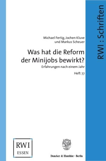 Cover: Was hat die Reform der Minijobs bewirkt?