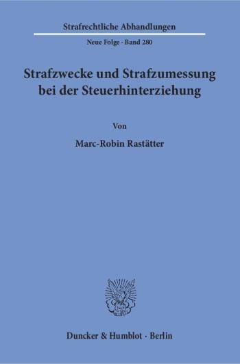 Cover: Strafzwecke und Strafzumessung bei der Steuerhinterziehung