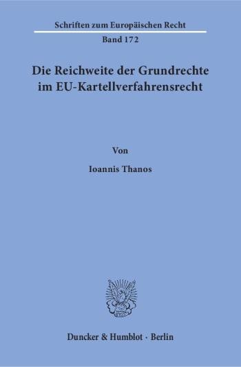 Cover: Die Reichweite der Grundrechte im EU-Kartellverfahrensrecht