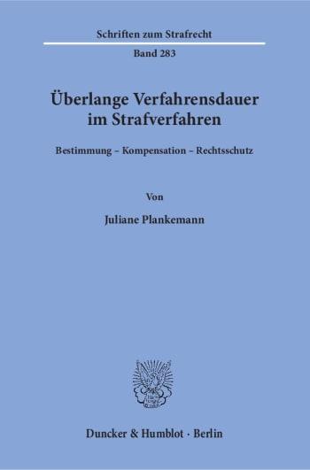 Cover: Überlange Verfahrensdauer im Strafverfahren