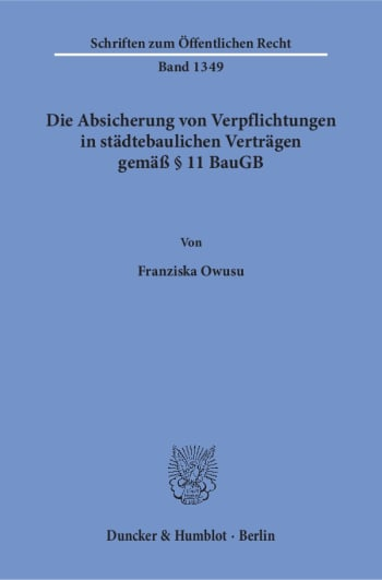 Cover: Die Absicherung von Verpflichtungen in städtebaulichen Verträgen gemäß § 11 BauGB