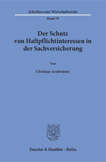 Cover: Der Schutz von Haftpflichtinteressen in der Sachversicherung