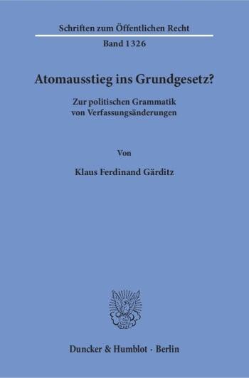 Cover: Atomausstieg ins Grundgesetz?