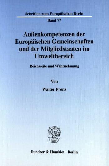 Cover: Außenkompetenzen der Europäischen Gemeinschaften und der Mitgliedstaaten im Umweltbereich