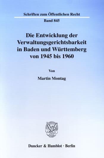 Cover: Die Entwicklung der Verwaltungsgerichtsbarkeit in Baden und Württemberg von 1945 bis 1960