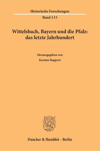 Cover: Wittelsbach, Bayern und die Pfalz: das letzte Jahrhundert