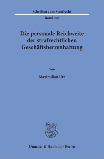 Cover: Die personale Reichweite der strafrechtlichen Geschäftsherrenhaftung