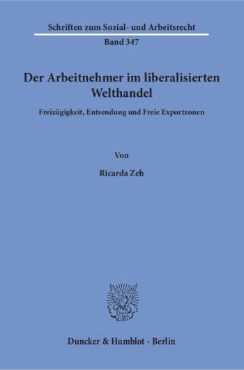 Cover: Der Arbeitnehmer im liberalisierten Welthandel