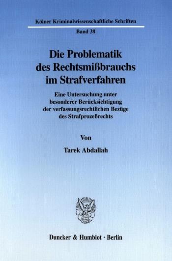 Cover: Die Problematik des Rechtsmißbrauchs im Strafverfahren