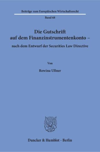 Cover: Die Gutschrift auf dem Finanzinstrumentenkonto – nach dem Entwurf der Securities Law Directive