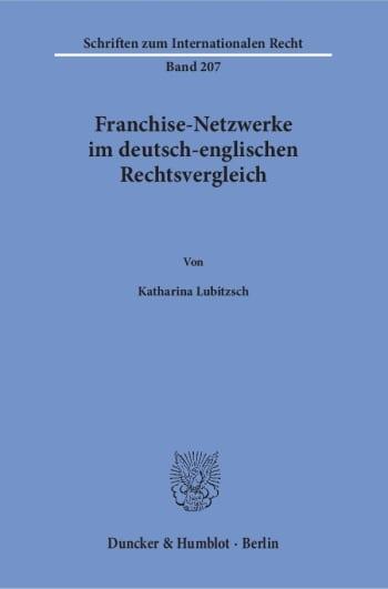 Cover: Franchise-Netzwerke im deutsch-englischen Rechtsvergleich