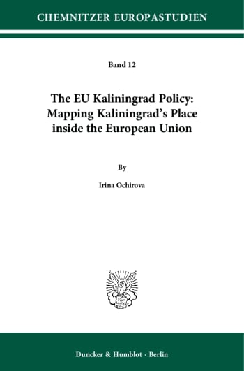 Cover: The EU Kaliningrad Policy: Mapping Kaliningrad's Place inside the European Union