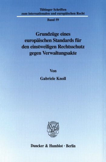 Cover: Grundzüge eines europäischen Standards für den einstweiligen Rechtsschutz gegen Verwaltungsakte