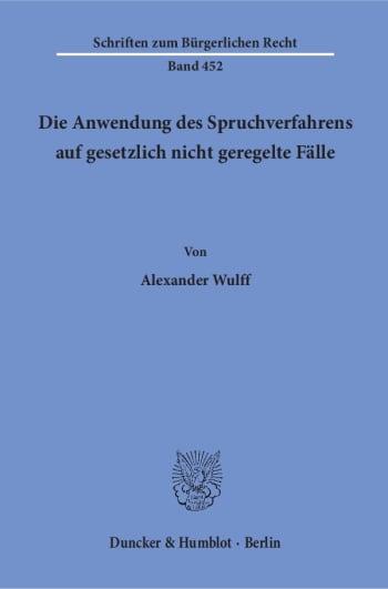 Cover: Die Anwendung des Spruchverfahrens auf gesetzlich nicht geregelte Fälle