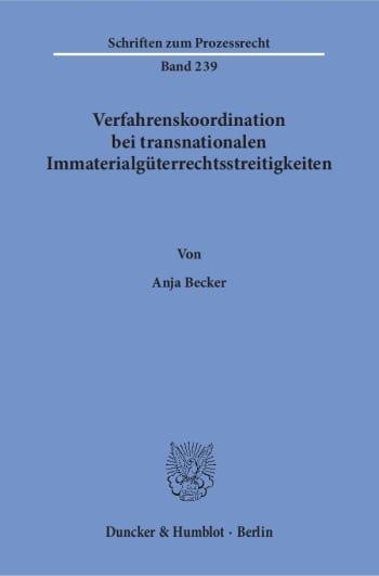 Cover: Verfahrenskoordination bei transnationalen Immaterialgüterrechtsstreitigkeiten