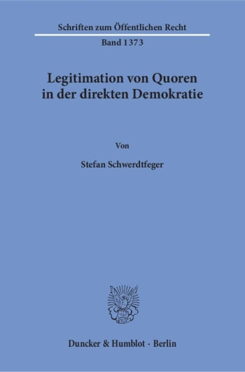 Cover: Legitimation von Quoren in der direkten Demokratie