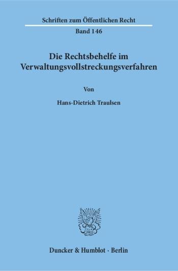 Cover: Die Rechtsbehelfe im Verwaltungsvollstreckungsverfahren