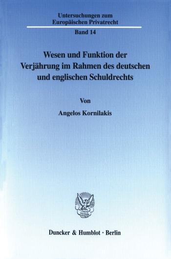 Cover: Wesen und Funktion der Verjährung im Rahmen des deutschen und englischen Schuldrechts