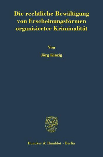 Cover: Die rechtliche Bewältigung von Erscheinungsformen organisierter Kriminalität