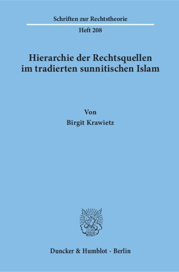 Cover: Hierarchie der Rechtsquellen im tradierten sunnitischen Islam