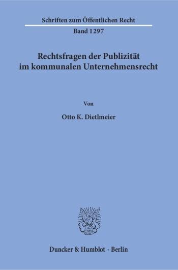 Cover: Rechtsfragen der Publizität im kommunalen Unternehmensrecht