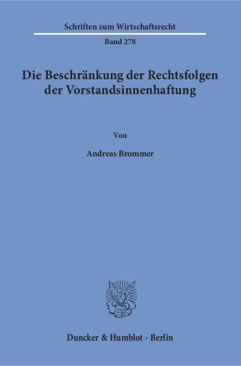 Cover: Die Beschränkung der Rechtsfolgen der Vorstandsinnenhaftung