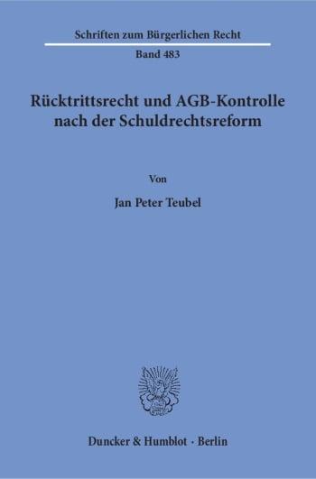 Cover: Rücktrittsrecht und AGB-Kontrolle nach der Schuldrechtsreform