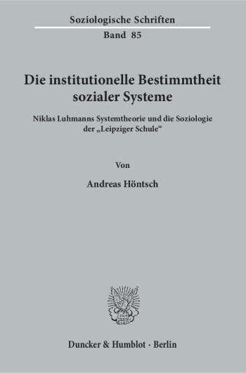 Cover: Die institutionelle Bestimmtheit sozialer Systeme