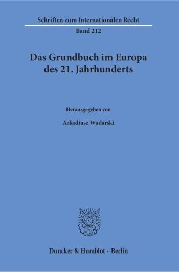 Cover: Das Grundbuch im Europa des 21. Jahrhunderts