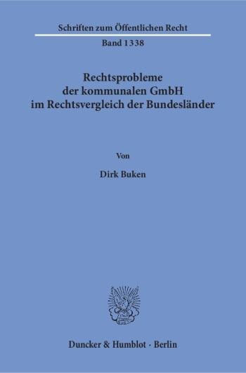 Cover: Rechtsprobleme der kommunalen GmbH im Rechtsvergleich der Bundesländer