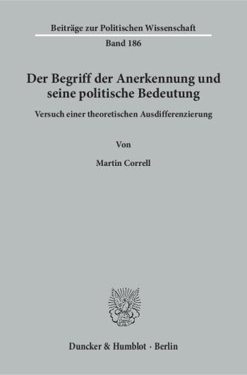 Cover: Der Begriff der Anerkennung und seine politische Bedeutung