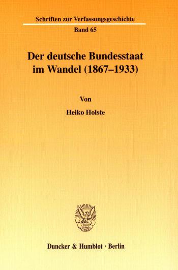 Cover: Der deutsche Bundesstaat im Wandel (1867-1933)