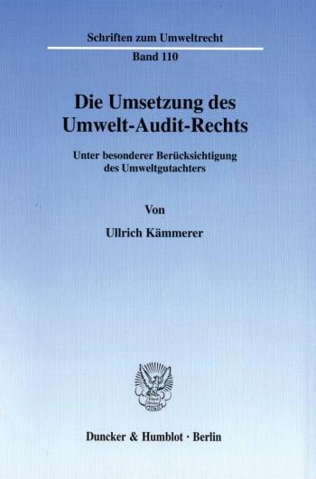 Cover: Die Umsetzung des Umwelt-Audit-Rechts