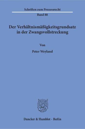 Cover: Der Verhältnismäßigkeitsgrundsatz in der Zwangsvollstreckung