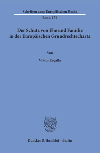 Cover: Der Schutz von Ehe und Familie in der Europäischen Grundrechtecharta
