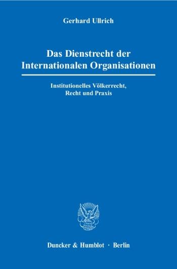 Cover: Das Dienstrecht der Internationalen Organisationen
