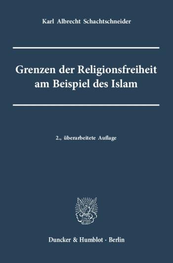 Cover: Grenzen der Religionsfreiheit am Beispiel des Islam