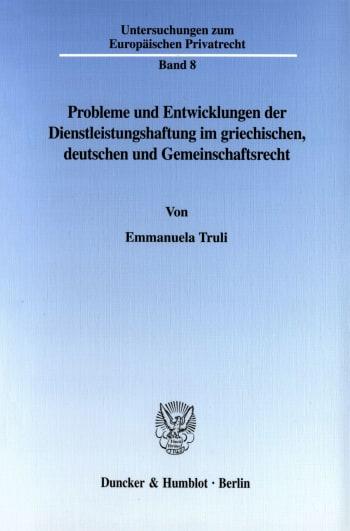 Cover: Probleme und Entwicklungen der Dienstleistungshaftung im griechischen, deutschen und Gemeinschaftsrecht