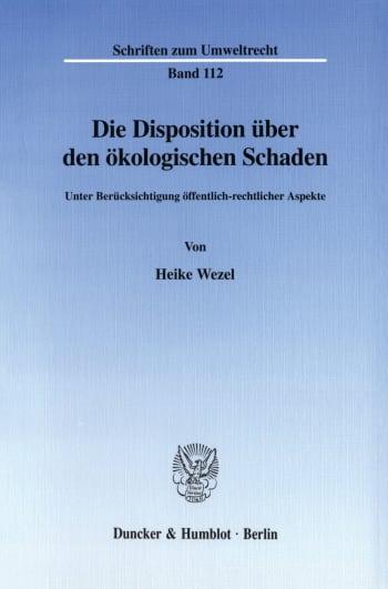 Cover: Die Disposition über den ökologischen Schaden