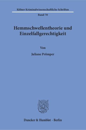 Cover: Hemmschwellentheorie und Einzelfallgerechtigkeit