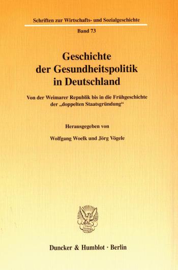 Cover: Geschichte der Gesundheitspolitik in Deutschland