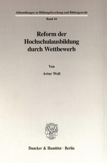 Cover: Reform der Hochschulausbildung durch Wettbewerb