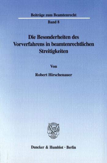 Cover: Die Besonderheiten des Vorverfahrens in beamtenrechtlichen Streitigkeiten